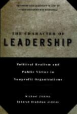J-B US Non-Franchise Leadership: The Character of Leadership : Political...