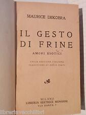 IL GESTO DI FRINE Amori esotici Maurice Dekobra Monanni 1932 libro romanzo di