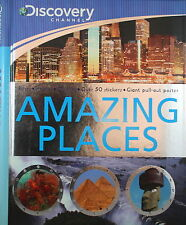 DISCOVERY CHANNEL AMAZING PLACES * NEW HARDCOVER * PULL OUT POSTER, STICKERS