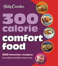 BETTY CROCKER 300 CALORIE COMFORT FOOD (97811184 - BETTY CROCKER (PAPERBACK) NEW