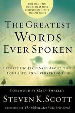 The Greatest Words Ever Spoken: Everything Jesus Said about You, Your Life, and