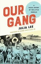 Our Gang : A Racial History of the Little Rascals by Julia Lee (2015, Paperback)