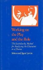 Working on the Play and the Role: The Stanislavsky Method for Analyzing the Cha