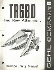 GEHL TR680 TWO ROW ATTACHMENT SERVICE PARTS MANUAL
