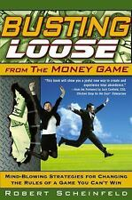 BUSTING LOOSE FROM THE MONEY GAME ROBERT SCHEINFELD HARDCOVER Book
