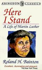 Abingdon Classics: Here I Stand : A Life of Martin Luther by Roland H....