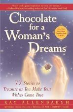 Chocolate for a Woman's Dreams: 77 Stories to Treasure as You Make Your Wishes C