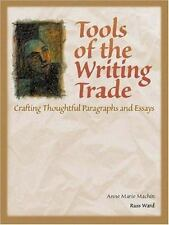 Tools of the Writing Trade: Crafting Thoughtful Paragraphs and Essays