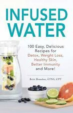 Infused Water : 100 Infused Water Recipes for Detox, Weight Loss, Healthy Skin,