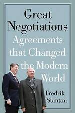 Great Negotiations: Agreements That Changed the Modern World by Fredrik...