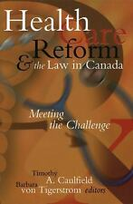 Health Care Reform and the Law in Canada: Meeting the Challenge-ExLibrary