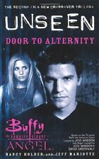 Buffy the Vampire Slayer/Angel Unseen: Door to Alternity Bk. 2 By Nancy Holder,