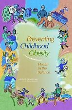 Preventing Childhood Obesity: Health in the Balance, Personal Health, Public Hea