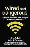 Wired and Dangerous: How Your Customers Have Changed and What to Do Ab-ExLibrary