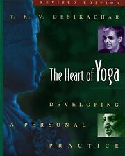 The Heart of Yoga: Developing a Personal Practice by Desikachar, T. K. V., Good