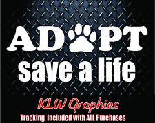 Adopt save a life solid * vinyl decal sticker Car Truck Pets Cat Dog Family Bowl