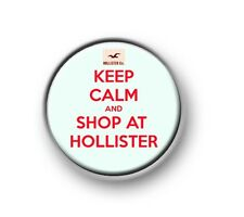 "KEEP CALM AND SHOP AT HOLLISTER / 1"" / 25mm / pin button / badge / novelty"