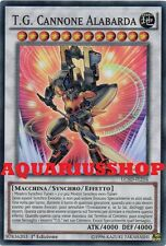 Yu-Gi-Oh T. G. Cannone Alabarda LC5D-IT216 SuperRaro in ITA T.G. Halberd  Cannon