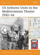 Battle Orders No. 22: US Airborne Units in the Mediterranean Theater 1942-44, ,