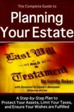 The Complete Guide to Planning Your Estate: A Step-by-Step Plan to Protect Your