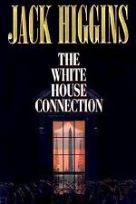 The White House Connection by Jack Higgins (1999, Hardcover)