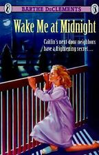 Wake Me at Midnight by Barthe DeClements (1993, Hardcover)