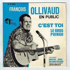François OLLIVAUD Vinyle 45T SP Public C'EST TOI - LE GROS POINGO -PAN 1003 RARE