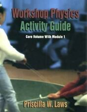 Workshop Physics Activity Guide - The Core Volume with Module 1 Kinematics and N