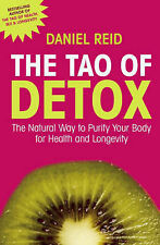 The Tao of Detox: The Natural Way to Purify Your Body for Health and...