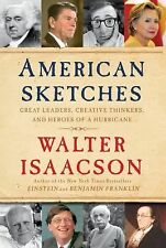 Walter Isaacson~AMERICAN SKETCHES~SIGNED~1ST/DJ~NICE COPY