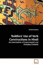 Toddlers' Use of Verb Constructions in Hindi : An Examination of Experimental...