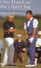 One Hand on the Claret Jug : How They Nearly Won the Open by Norman Dabell...