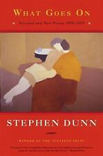 What Goes On : New and Selected Poems, 1995-2009 by Stephen Dunn (2010,...