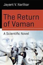 Science and Fiction Ser.: The Return of Vaman - a Scientific Novel by Jayant...