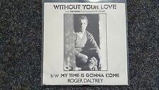 Roger Daltrey [The Who] - Without your love 7'' Single