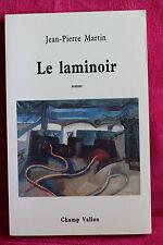 Le laminoir - Jean-Pierre Martin - Dédicace de l'auteur