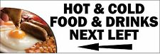 HOT AND COLD FOOD NEXT LEFT PVC OUTDOOR BANNER 2FT X 6FT