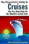 G, The Cheapskate's Guide to Cruises: The Very Best Trips for the Lowest Cost, T