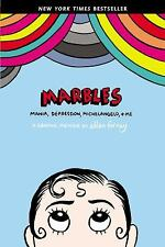 Marbles : Mania, Depression, Michelangelo, and Me - A Graphic Memoir by Ellen Fo
