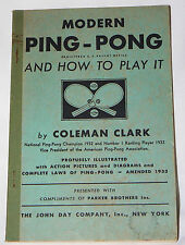 Modern Ping-Pong & How to Play It - Coleman Clark, Nat'l Champion 1932 (1933 pb)
