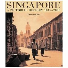 A PICTORIAL HISTORY OF SINGAPORE 1819-2000 by Gretchen Liu HARDCOVER