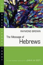 The Message of Hebrews (Bible Speaks Today), Brown, Raymond, Good Book