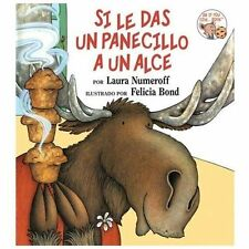 Si le das un panecillo a un alce (Spanish Edition), Laura Numeroff, Good Book