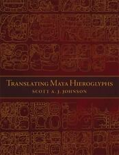Translating Maya Hieroglyphs, , Johnson, Scott A. J., Excellent, 2014-07-17,