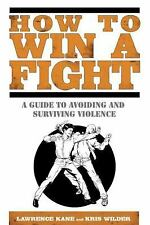 How to Win a Fight: A Guide to Avoiding and Surviving Violence - VeryGood - Kane