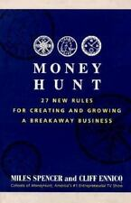 Money Hunt: 27 New Rules for Creating and Growing a Breakaway Business by Spenc