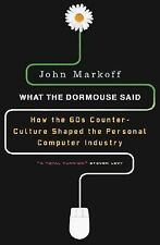 What the Dormouse Said : How the Sixties Counterculture Shaped the Personal...