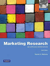 Marketing Research: An Applied Orientation 6E by Naresh K. Malhotra,
