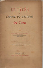 ABEL DECAUVILLE LACHENEE LE LYCEE ET L'ABBAYE SAINT ETIENNE DE CAEN 1895