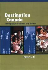 Destination Canada: Immigration Debates and Issues